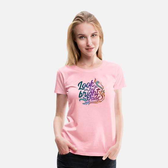Typography T-Shirts - Bright Side - Women's Premium T-Shirt pink