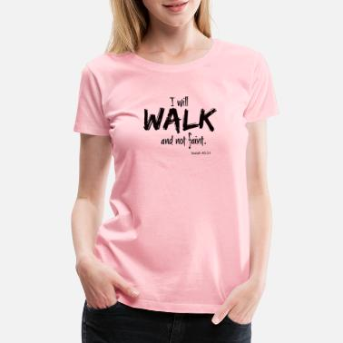 Running I will walk and not faint. - Women's Premium T-Shirt