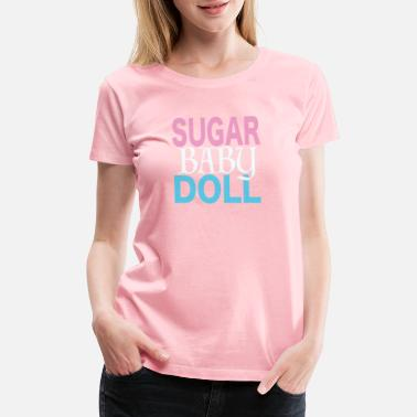 Sugar Baby Cute T-Shirt - SUGAR BABY DOLL - Women's Premium T-Shirt