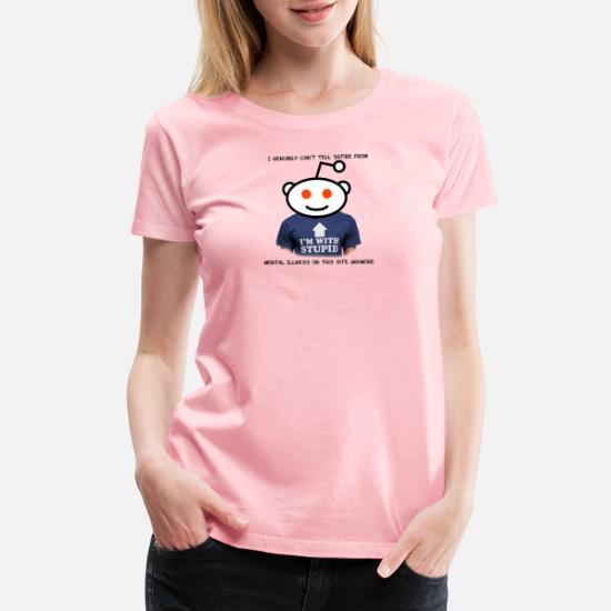 Reddit! Satire or Mental Illness Women's Premium T-Shirt