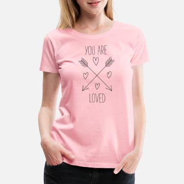 Love You You Are Loved - Women's Premium T-Shirt