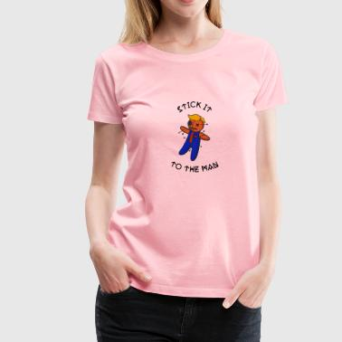Stick it to the man - Women's Premium T-Shirt