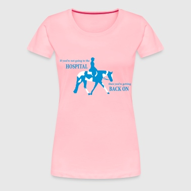 Paint Horse Silhouette with Hospital Quote - Women's Premium T-Shirt