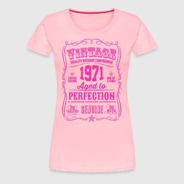 Vintage 1971 Aged to Perfection 45th Birthday - Women's Premium T-Shirt