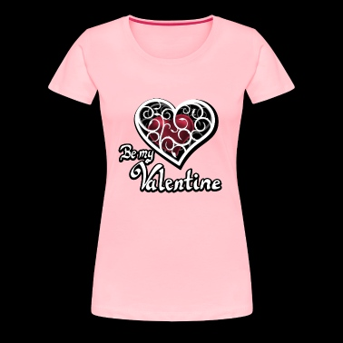 Valentine's Day, Be my Valentine - Women's Premium T-Shirt