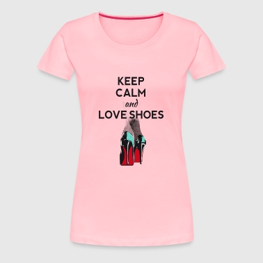 keep calm love shoes legs highheels sexy - Women's Premium T-Shirt