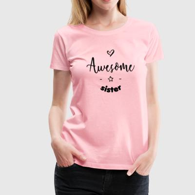 Awesome Sister - Women's Premium T-Shirt