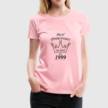 Real princesses are born in 1999 - Women's Premium T-Shirt