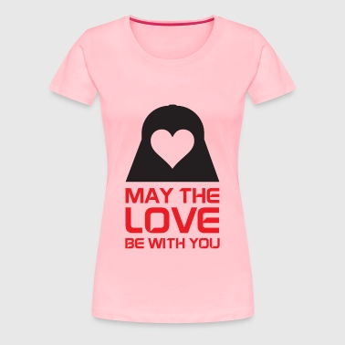 May The Love Be With You - Women's Premium T-Shirt
