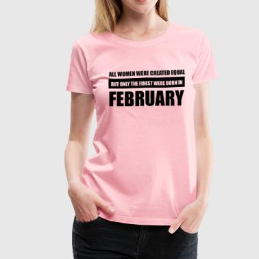 All women were created equal February designs - Women's Premium T-Shirt