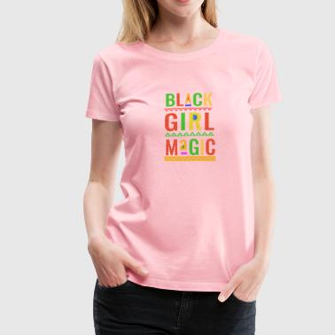 Black Girl Magic Tee - Women's Premium T-Shirt