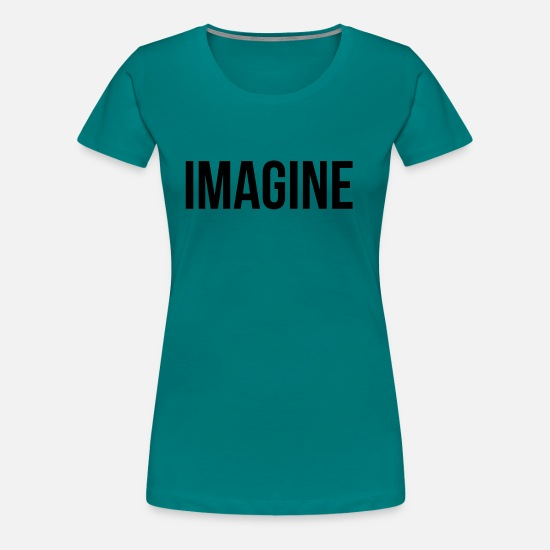 Song T-Shirts - Imagine - Women's Premium T-Shirt teal