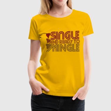 Single and ready to ming - Women's Premium T-Shirt