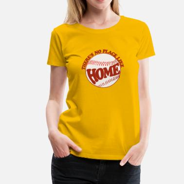 Home Plate no place like home plate - Women's Premium T-Shirt