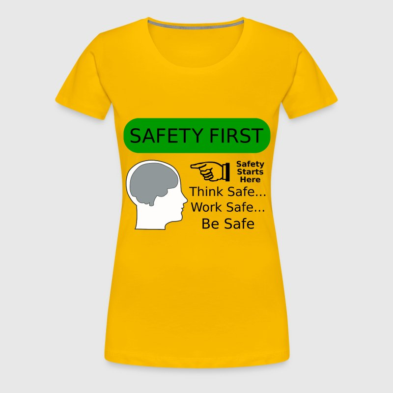 Safety First! - Women's Premium T-Shirt