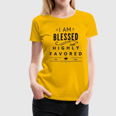 Blessed Highly Favored - Women's Premium T-Shirt