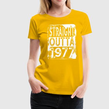 Funny 40th Birthday Gift: Straight Outta 1977 Tee - Women's Premium T-Shirt