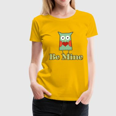 Be mine - Women's Premium T-Shirt