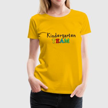 Kindergarten TEAM - Women's Premium T-Shirt