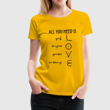 All you need is love (Equations) - Women's Premium T-Shirt