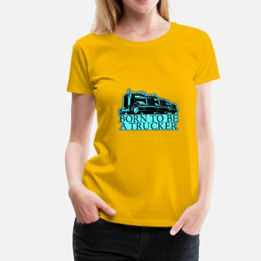 Sex Trucker Trucker - Women's Premium T-Shirt
