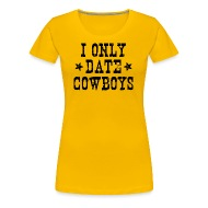i only date cowboys shirt