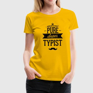 100 percent pure super typist - Women's Premium T-Shirt