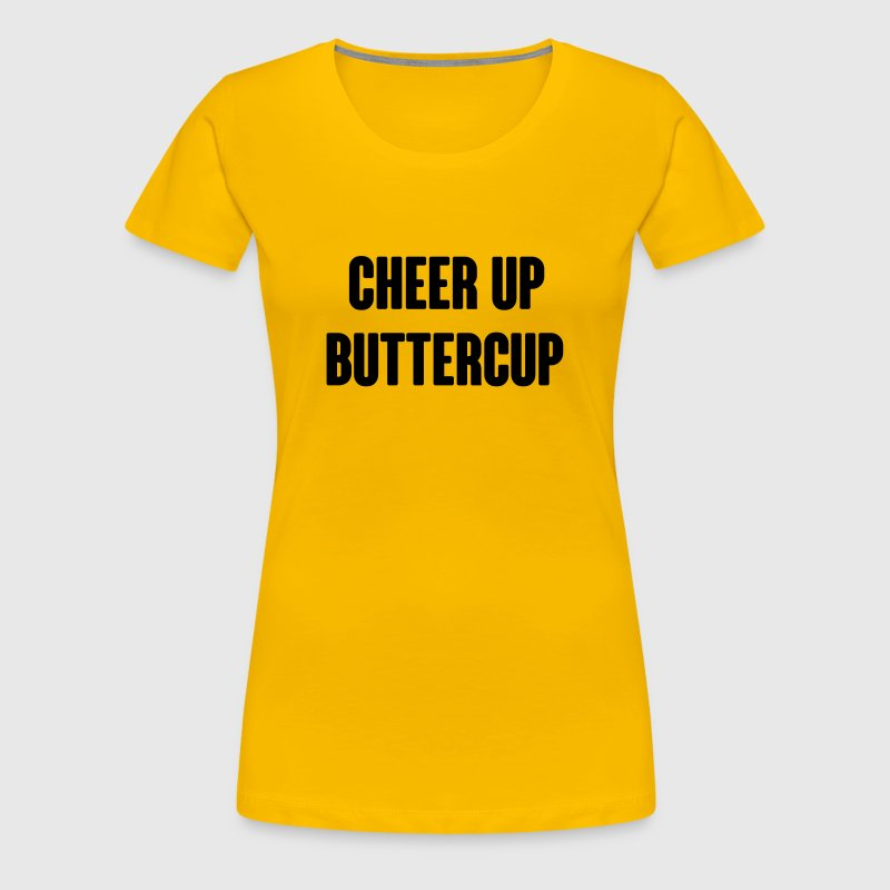 Cheer up Buttercup - Women's Premium T-Shirt