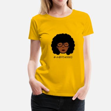 Afro Unbothered - Women's Premium T-Shirt