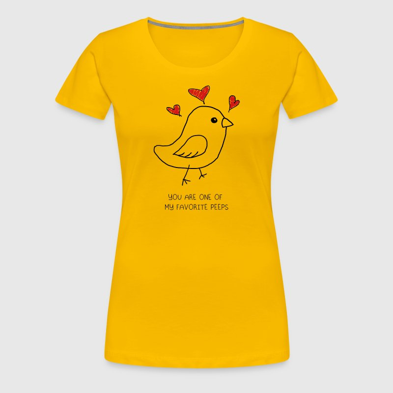 You Are One Of My Favorite Peeps - Women's Premium T-Shirt