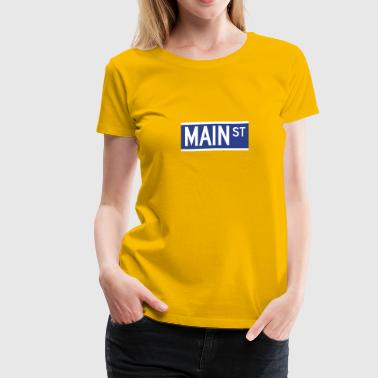 Main Street Sign - Women's Premium T-Shirt