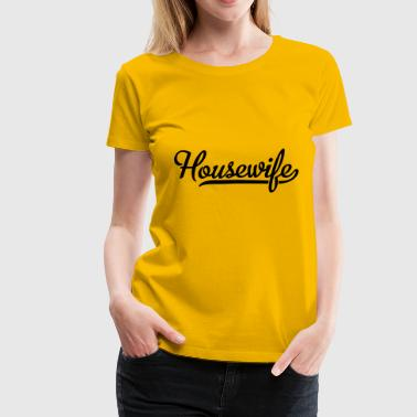 housewife - Women's Premium T-Shirt