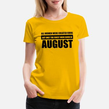 All women were created equal August designs - Women's Premium T-Shirt