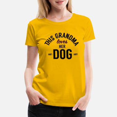 Dog Grandma Grandma Loves Her Dog! - Women's Premium T-Shirt