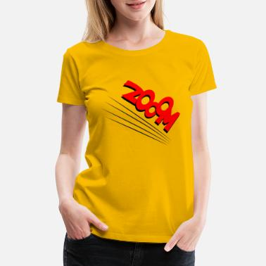 Zoom zoom - Women's Premium T-Shirt