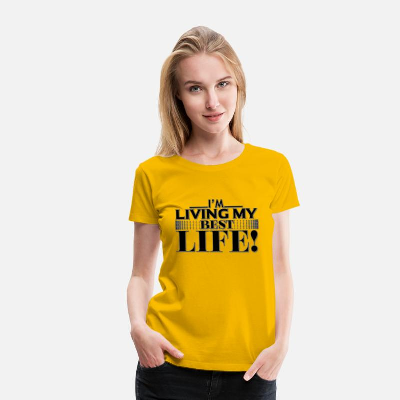 Wife T-Shirts - Living My Best Life - Women's Premium T-Shirt sun yellow