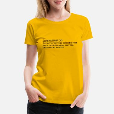Liberate Liberation - Women's Premium T-Shirt
