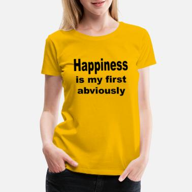 First Name Happiness is my first Abviously - Women's Premium T-Shirt