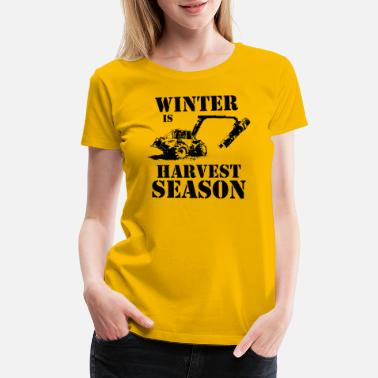Stihl Chainsaw Winter is Harvest Season! (Forestry) - Women's Premium T-Shirt