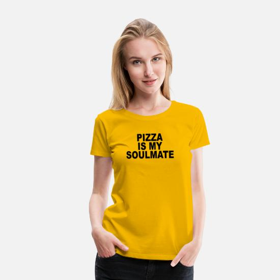 Birthday T-Shirts - PIZZA IS MY SOULMATE - Women's Premium T-Shirt sun yellow