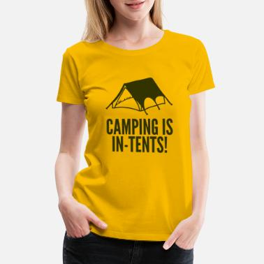 Camping Is In Tents Camping Is In Tents - Women's Premium T-Shirt