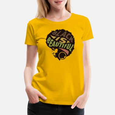 Afro With Text Black is beautiful - Women's Premium T-Shirt