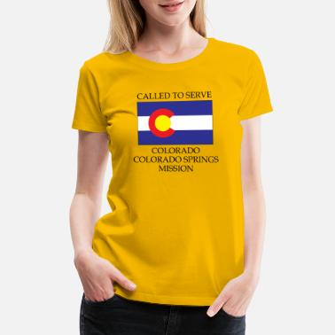 Colorado Springs Colorado Colorado Springs LDS Mission Called to Se - Women's Premium T-Shirt