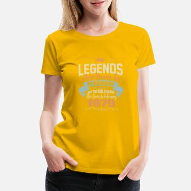 Born To Be Real Not Perfect Real Legends Born In February 1979 - Women's Premium T-Shirt