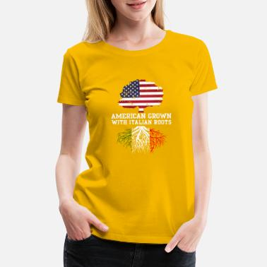 Born Italy American Grown with Italian Roots Shirt - Women's Premium T-Shirt
