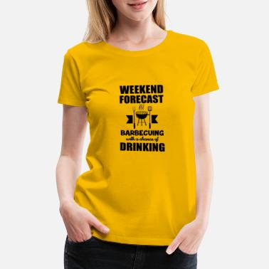 Grill Instructor Weekend forecast barbecuing with chance to drink - Women's Premium T-Shirt