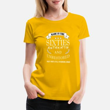 Sixty Since made in the sixties authentic and unrestored - Women's Premium T-Shirt