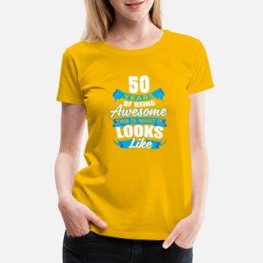 Awesome 50 Years Of Being Awesome Looks Like - Women's Premium T-Shirt