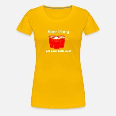 f1491bda Beer Pong Get Your Balls Wet Funny Drinking Game Women's Jersey T ...