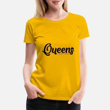 We Are The 99 Percent Queens Urban Spirit - Streetwear - NYC - New York - Women's Premium T-Shirt